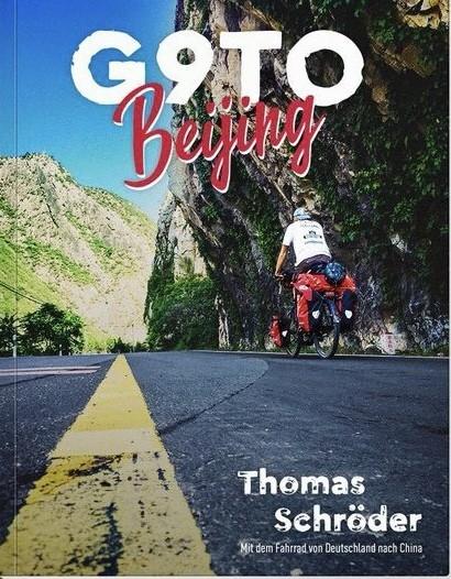 G9 to Beijing - mit dem Fahrrad von Deutschland nach China. Thomas Schröder