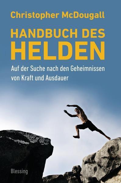 Handbuch des Helden von Christopher McDougall