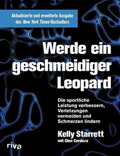Werde ein geschmeidiger Leopard von Kelly Starrett